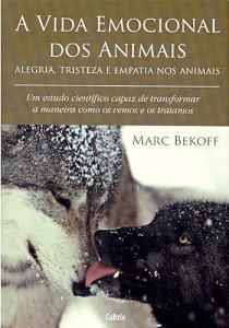 resenha-biólogo-etólogo-Marc-Bekoff-vida-emocional-animais-zoológicos-antropomorfismo-lobos-senciência-emoções-Darwin