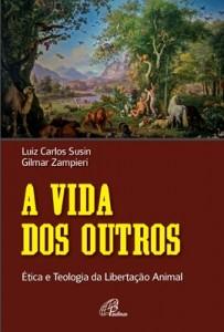 resenha-a-vida-dos-outros-etica-e-teologia-da-libertacao-animal